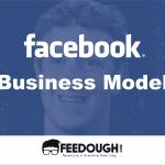Facebook Business Model – How does Facebook Make Money?