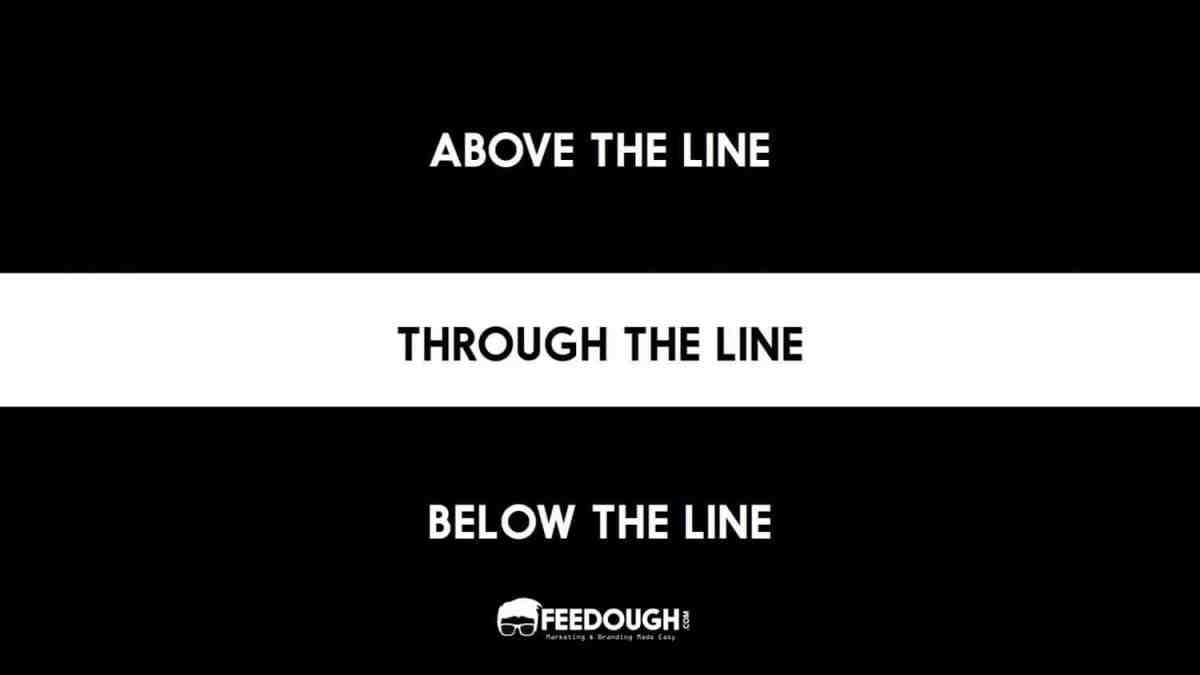 Above the Line (ATL), Below the Line (BTL), & Through the Line (TTL) Marketing