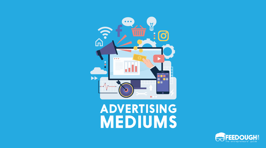 ADVERTISING MEDIUMS