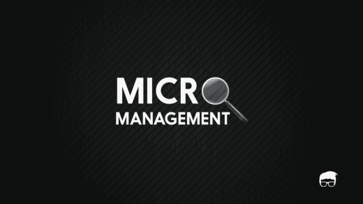 MICROMANAGEMENT