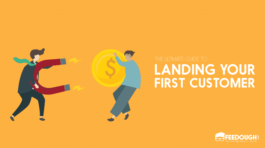 LANDING YOUR FIRST CUSTOMER