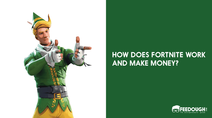 How Does Fortnite Work And Make Money?   Feedough