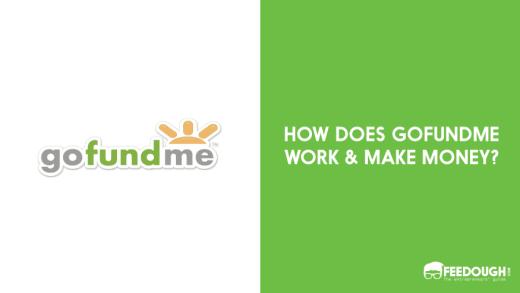 HOW DOES GOFUNDME MAKE MONEY