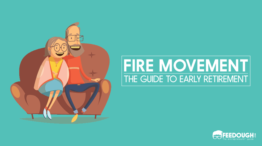 FIRE Movement Explained: Everything You Should Know | Feedough