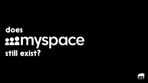 Does Myspace Still Exist