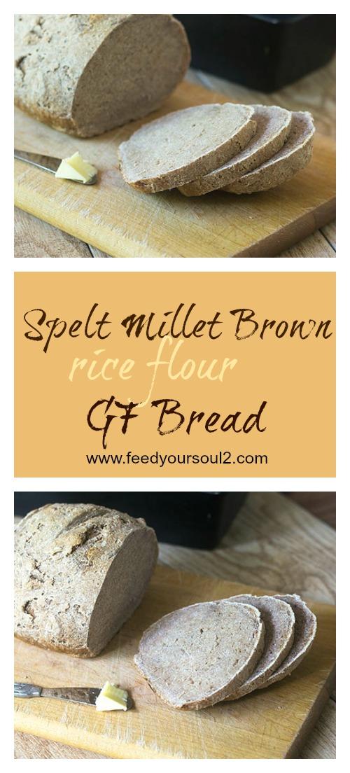Spelt Millet Brown Rice Flour GF Bread #glutenfree #bread #gfflours | feedyoursoul2.com