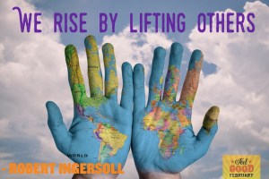 """This is an image of two hands and the quote """"We rise by lifting others"""""""