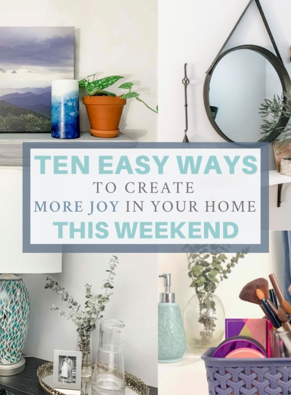 10 Quick & Inexpensive Ways to Infuse Your Home with Joy