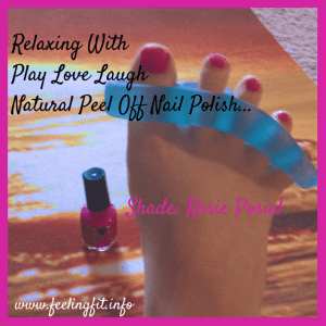A relaxing stink-free pedicure with Play Love Laugh Natural Peel-Off Nail Polish