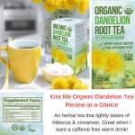 I just tried Kiss Me Organic Dandelion Root Tea!