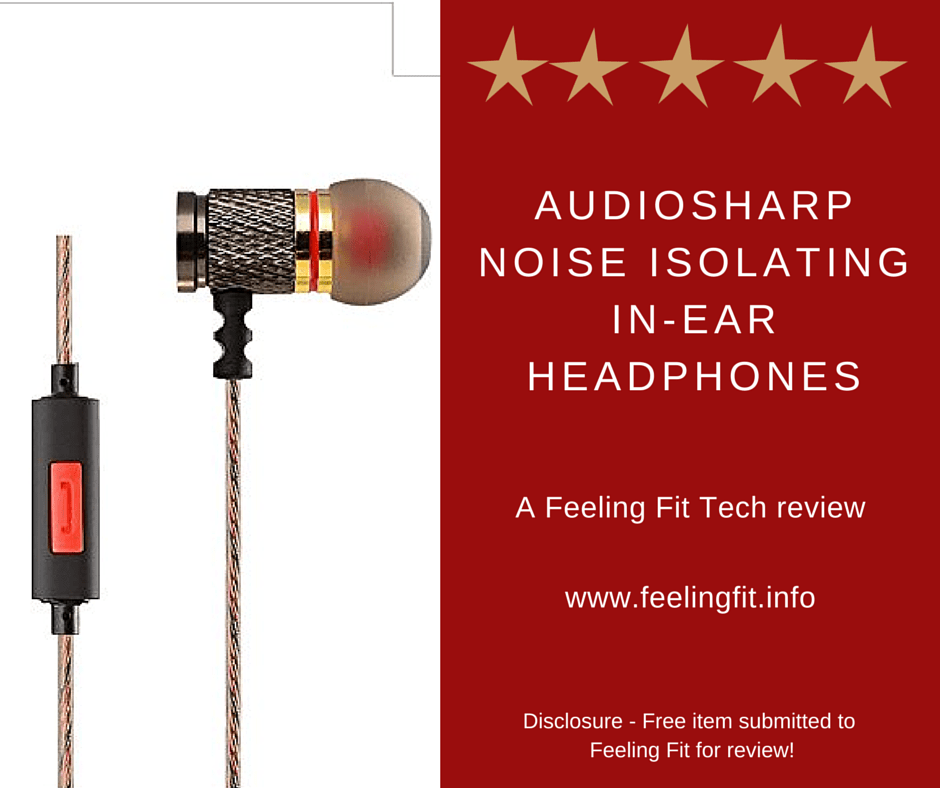 Audiosharp Noise Isolating In-Ear Headphones review via www.feelingfit.info (a free product was submitted for review).