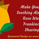 Aloe Vera, Rose Water & Frankincense Shaving Oil Recipe