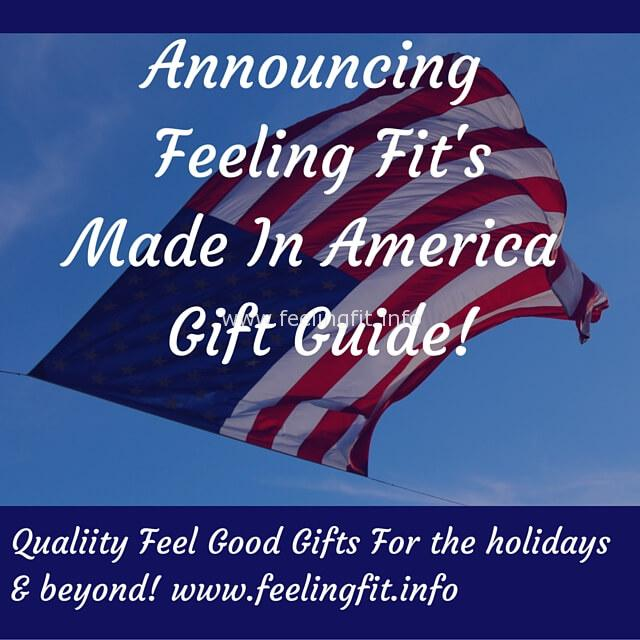 Announcing Feeling Fit's Made In America Gift Guide for the Holidays and beyond!