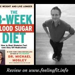 Review 8-Week Blood Sugar Diet By Michael Mosley