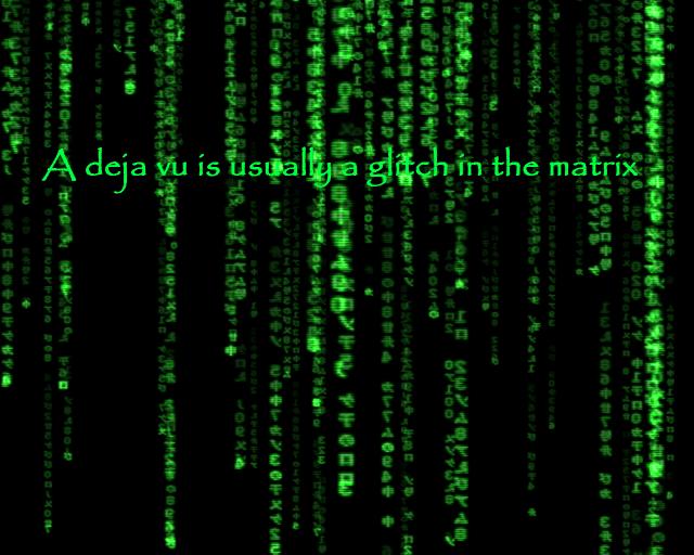 Deja vu matrix
