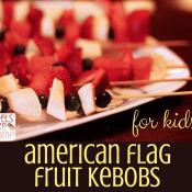 American Flag Fruit Kebabs – Deconstructed for Kids