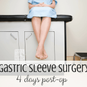 4 Days Post-Op – Bariatric Gastric Sleeve Surgery