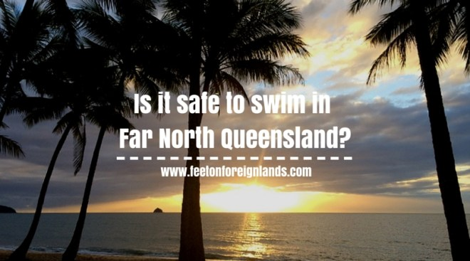 Is it safe to swim in Far North Queensland