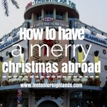 How to have a merry Christmas abroad
