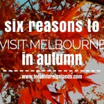 Six reasons to visit Melbourne in autumn