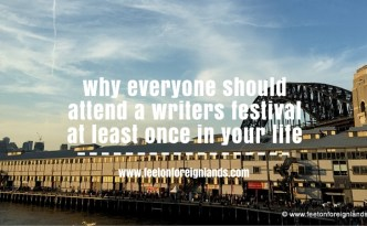 Attend a writers festival: www.feetonforeignlands.com