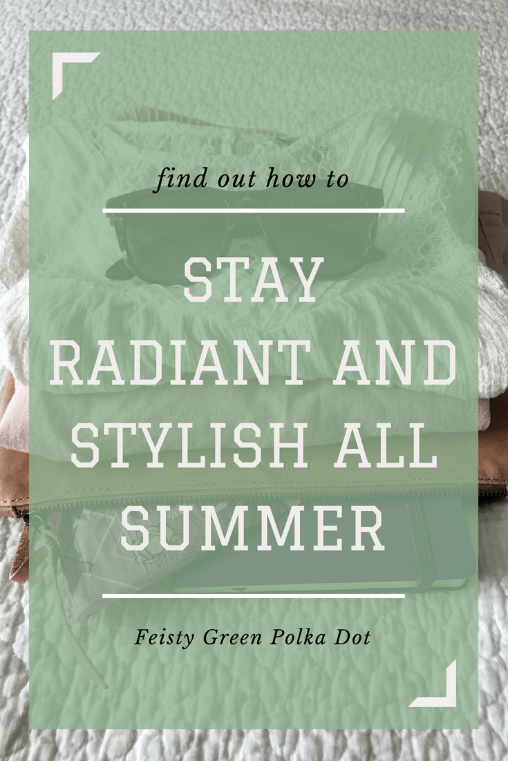 Stay Radiant and Stylish All Summer Long #ad #radiantlystylish @Walmart @Always