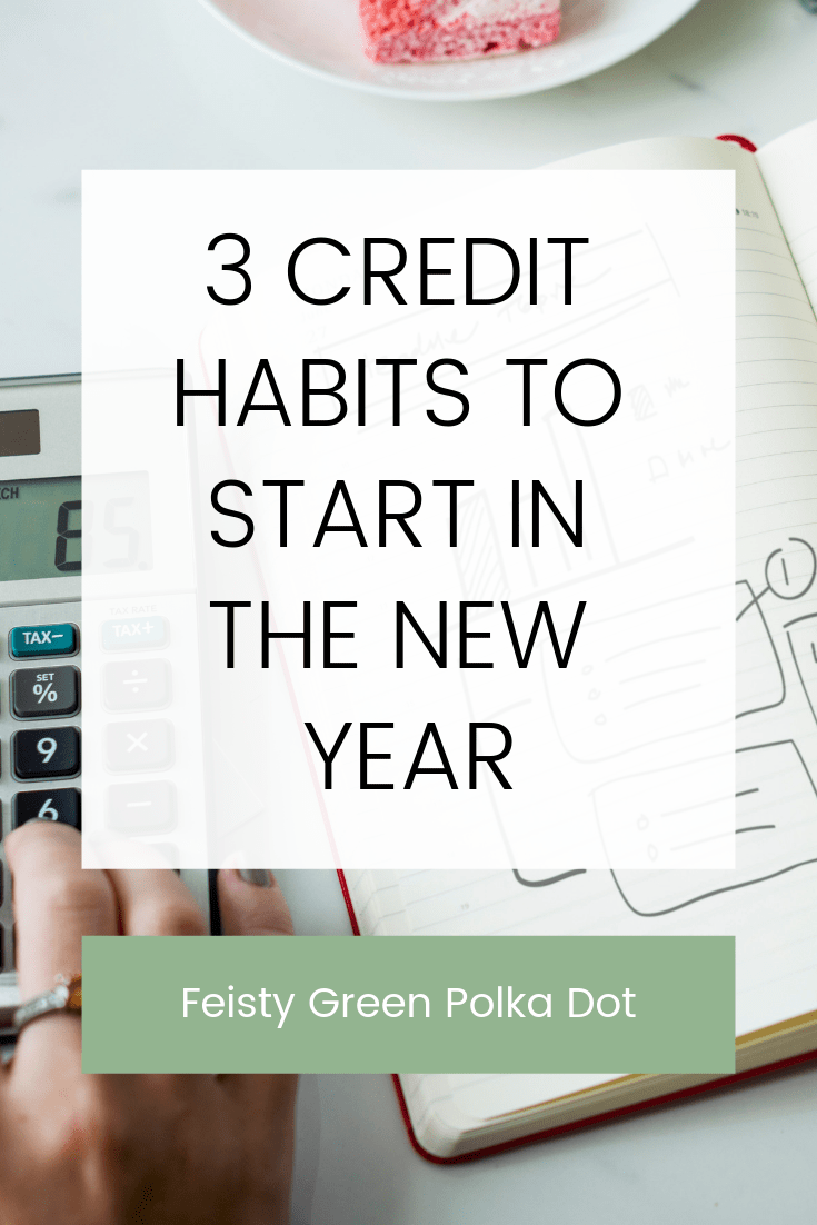 Need a resolution for next year? Check out 3 smart credit habits to start in the new year! #credit #budget #finances