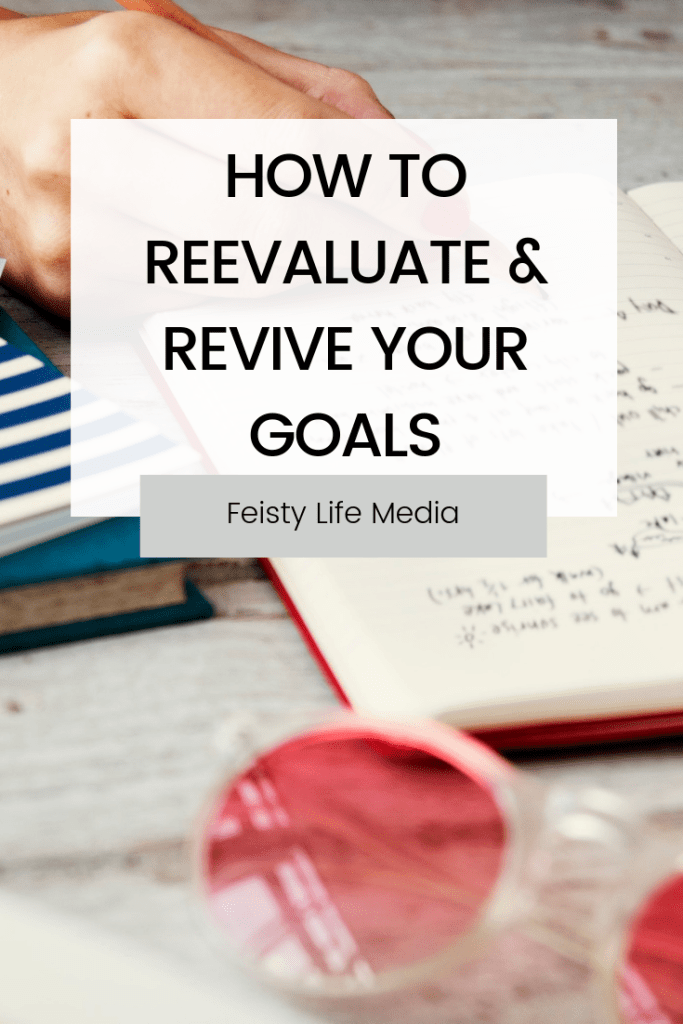how to reevaluate your goals