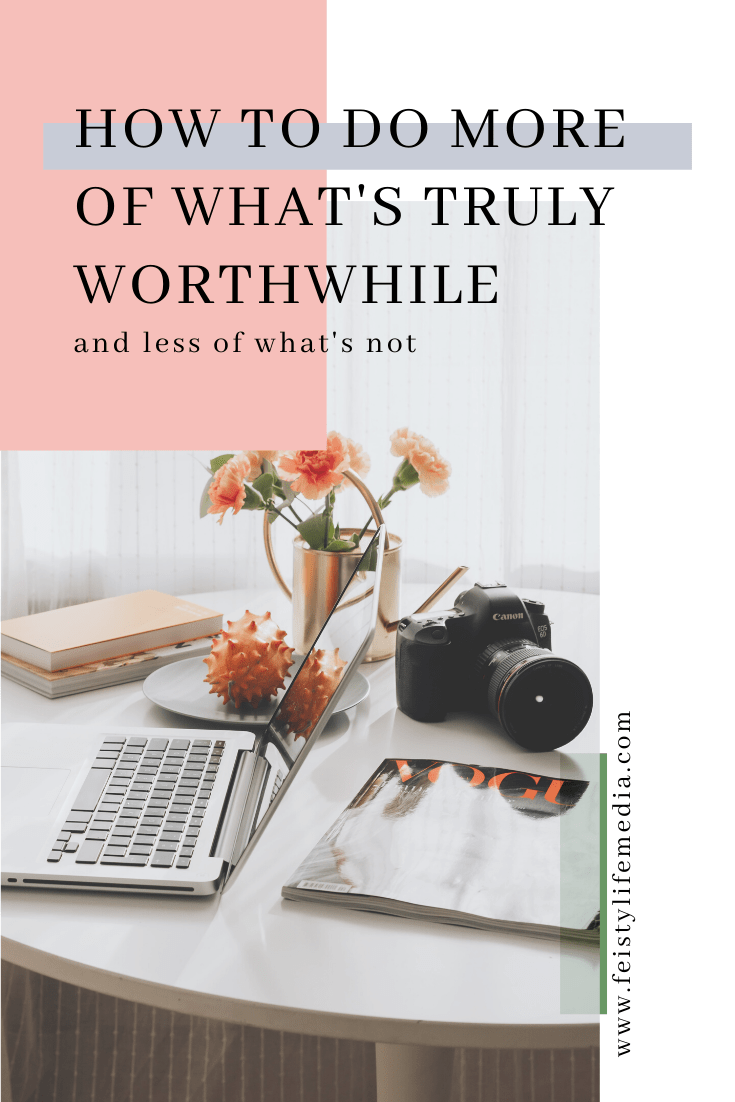 If you want to be more intentional with your time, check out these four strategies on how to do more of what\'s worthwhile. #intentionalliving