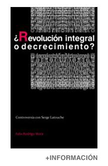 ¿Revolución integral o decrecimiento?