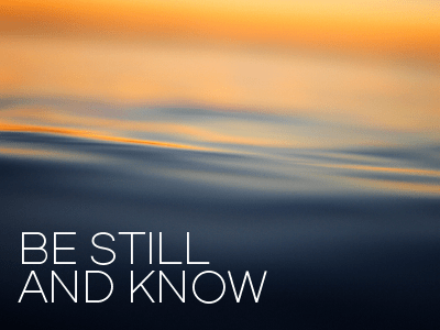 Image result for be still and know