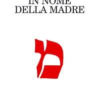 De Luca Erri, In nome della madre