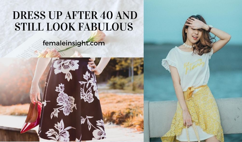 Dress Up After 40 And Still Look Fabulous