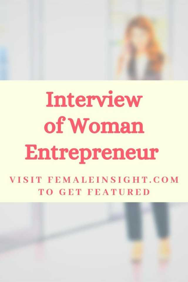 Interview of Woman Entrepreneur from California