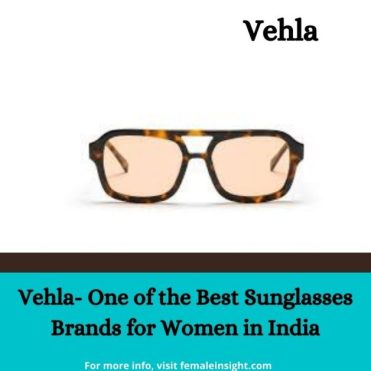 Vehla- One of the Best Sunglasses Brands for Women in India