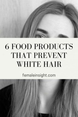 6 Food Products That Prevent White Hair