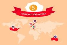 Le Colazioni dal mondo: alla scoperta del pasto più importante in giro per i Paesi