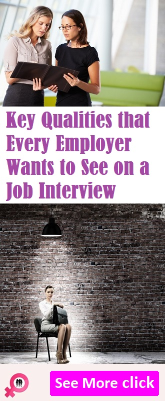 Key Qualities that Every Employer Wants to See on a Job Interview