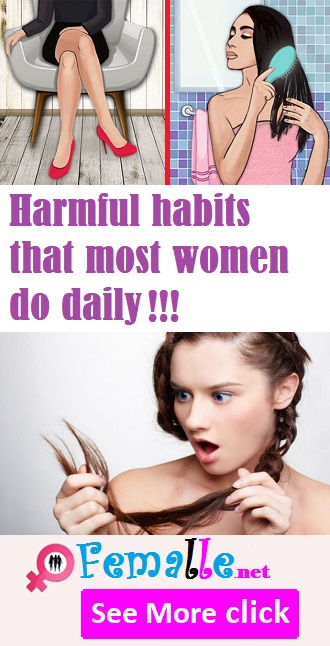 Harmful Habits that Most Women do Daily