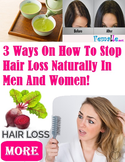3 Ways On How To Stop Hair Loss Naturally In Men And Women!