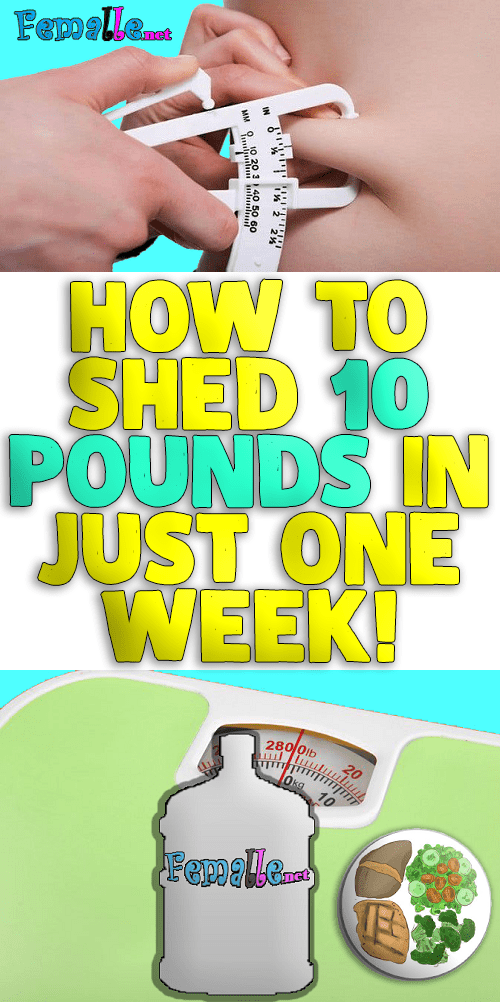 How to Shed 10 Pounds in Just One Week