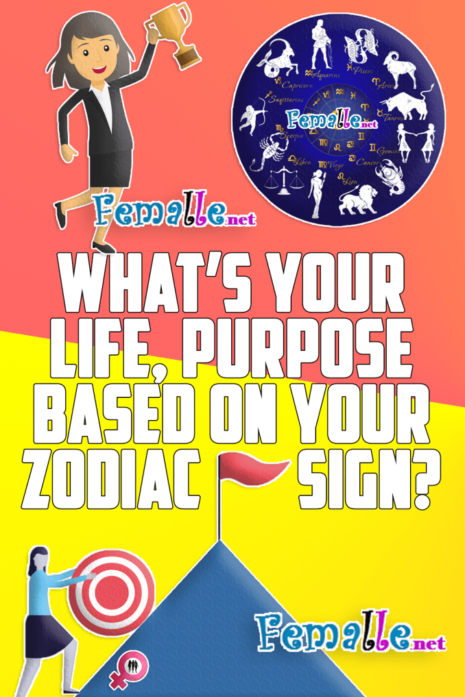 What's Your Life, Purpose Based on Your Zodiac Sign?