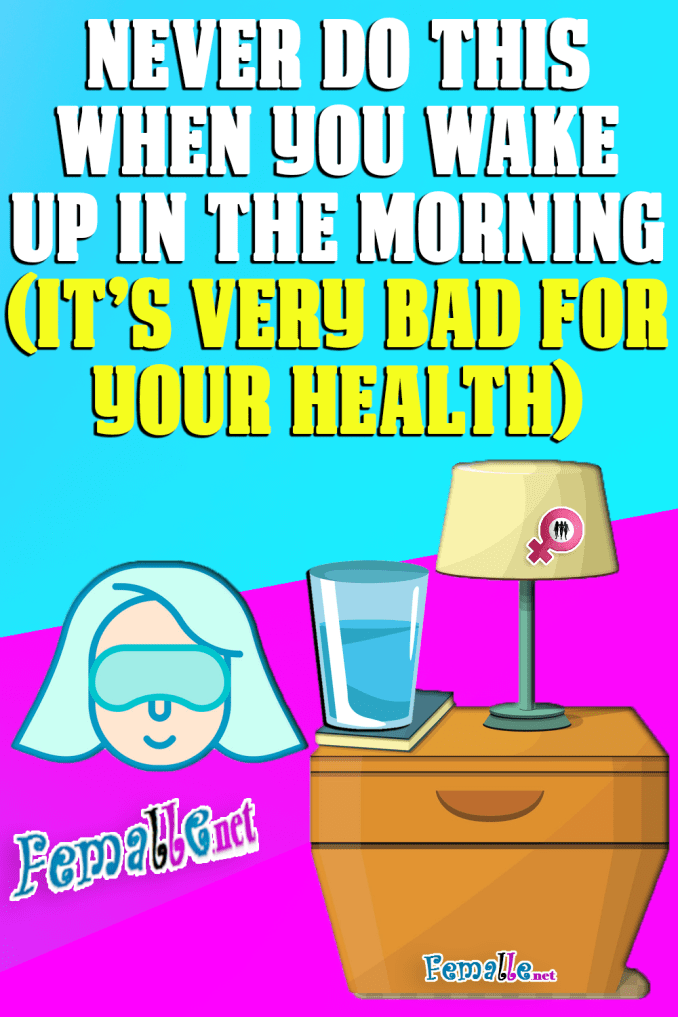 Never Do This When You Wake Up in the Morning (It's Very Bad for Your Health)