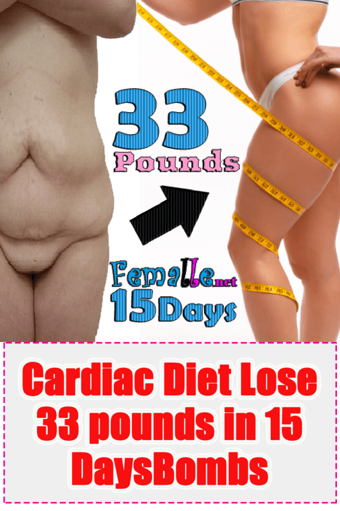 Cardiac Diet  Lose 33 Pounds in 15 Days
