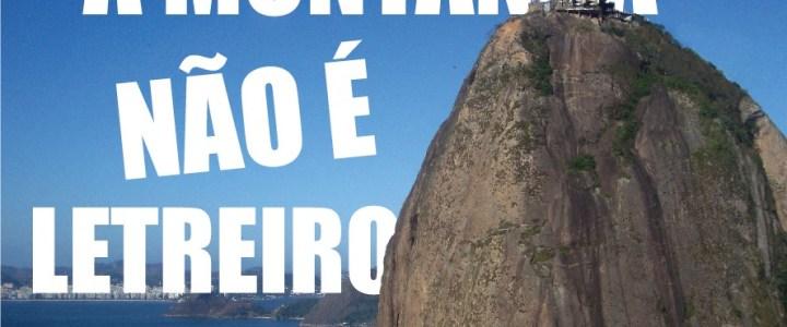 A montanha não é letreiro