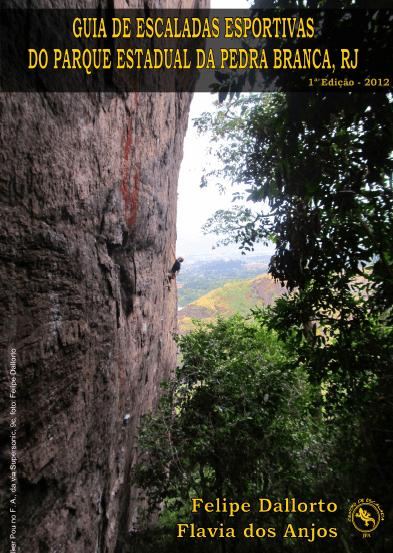 Guia de escaladas esportivas do Parque Estadual da Pedra Branca (PEPB) / JPA – 2012