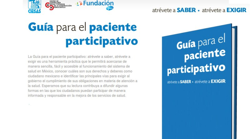 Guía para el paciente participativo. Descarga desde aquí: http://www.atreveteasaberyexigir.com.mx/download.php?pdf=guia_paciente_participativo