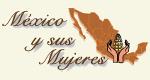México y sus mujeres de ayer, hoy y mañana