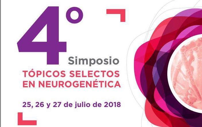 4° Simposio «Tópicos selectos en neurogenética»
