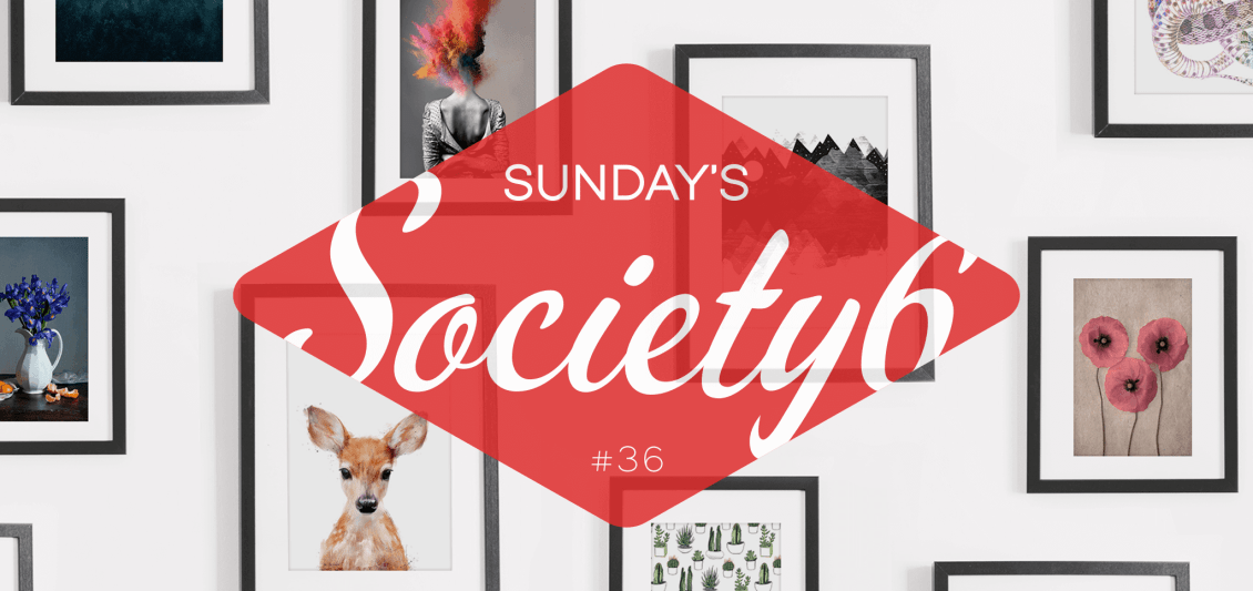 Sunday's Society6 #36